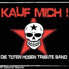 Kauf Mich - Die Toten Hosen Tribute Tickets