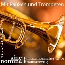 Mit Pauken und Trompeten - Sine Nomine Philharmonischer Chor Braunschweig