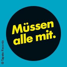 Müssen Alle Mit Festival 2018 - Mit 2Raumwohnung, The Notwist, Goldroger, Swutscher, Zimt U.a. Tickets