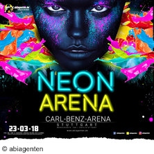 Neon Arena 2018 - Die Mega Party! in STUTTGART * Carl Benz Arena,