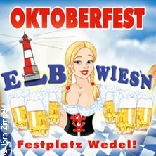 Oktoberfest Wedel Die Elbwies`n in WEDEL * Festplatz Wedel / Festzelt,