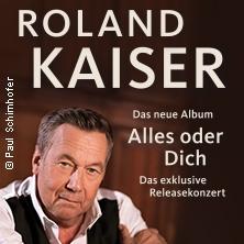 Roland Kaiser - Alles oder Dich - Das exklusive Releasekonzert!