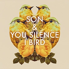 SON x YOU SILENCE I BIRD - Songbirds Tour 2018