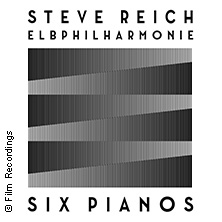 Steve Reich: Six Pianos