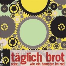 Täglich Brot - Theater im Depot Dortmund in DORTMUND * Theater Im Depot,