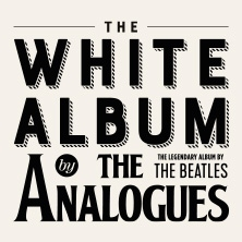 The Analogues - Perform ?The White Album? 2019 in KÖLN * E-Werk Köln