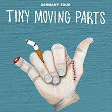 Tiny Moving Parts in HAMBURG * HEADCRASH