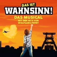 Wahnsinn! Das Musical mit den Hits von Wolfgang Petry in BREMEN * Metropol Theater Bremen,
