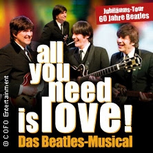 all you need is love! - Das Beatles-Musical in Koblenz, 05.04.2020 -