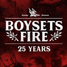 Family First Festival 2019 - Boysetsfire and Friends