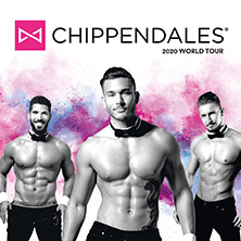 Chippendales 2020 - Get Naughty! World Tour