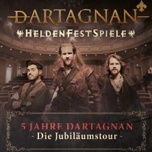dARTAGNAN: Heldenfestspiel - 5 Jahre dArtagnan Die Jubiläumstour
