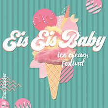 Eis Eis Baby - Das Ice Cream Festival in HAMBURG, 25.05.2019 - Tickets -