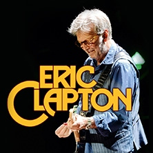 Eric Clapton - Summer 2022 European Tour in Stuttgart, 31.05.2022 - Tickets -