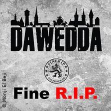 Fine R.I.P. + Dawedda