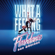 FLASHDANCE ? DAS MUSICAL - What a feeling! in NÜRNBERG * Frankenhalle Nürnberg,
