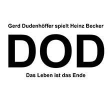 Gerd Dudenhöffer spielt Heinz Becker: DOD - Das Leben ist das Ende in KARLSRUHE * Konzerthaus Karlsruhe