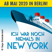 ICH WAR NOCH NIEMALS IN NEW YORK - Das Musical in Berlin