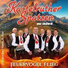 Kastelruther Spatzen : Feuervogel flieg - live 2020