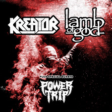 Kreator & Lamb of God + Support: Power Trip in Berlin, 03.04.2020 - Tickets -