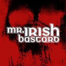 Mr. Irish Bastard - Battle Songs Of The Damned in Frankfurt am Main, 21.08.2020 - Tickets -
