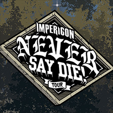 Impericon Never Say Die! Tour 2019