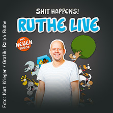 RUTHE LIVE – Shit Happens!