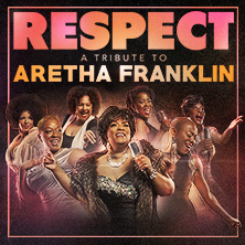 Respect - A Tribute to Aretha Franklin