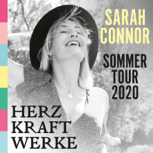 Sarah Connor - Herz Kraft Werke – Sommertour 2021 in APOLDA, 02.07.2021 - Tickets -