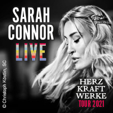 Sarah Connor - HERZ KRAFT WERKE - Tour 2021 in Berlin, 13.03.2021 - Tickets -