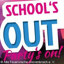 School´s Out Party in Grevenbroich, 12.07.2019 - Tickets -