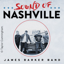 Sound of Nashville - James Barker Band & Special Guest