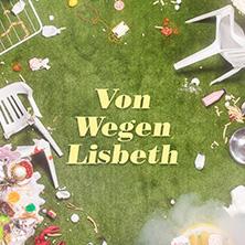 Von Wegen Lisbeth - Open Air 2021