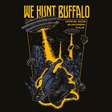 We Hunt Buffalo - Spring 2019 European Tour