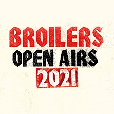 Broilers in HAMBURG, 24.07.2021 - Tickets -