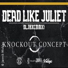 Dead Like Juliet & Knockout Concept