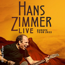 Hans Zimmer Live - Europe Tour 2022