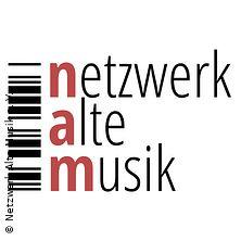 Netzwerk Alte Musik präsentiert: Herr* Gott - Anbetung