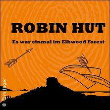 Robin Hut - Es war einmal im Elbwood Forest! | Sandsteinspiele e.V.