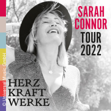 Sarah Connor - HERZ KRAFT WERKE - Tour 2022 in Leipzig, 01.04.2022 - Tickets -