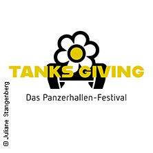 TANKS GIVING - das Panzerhallen Festival