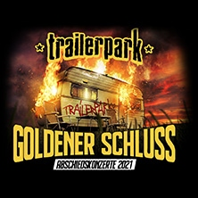 Trailerpark: Goldener Schluss - Abschiedskonzert in HAMBURG, 16.07.2021 -