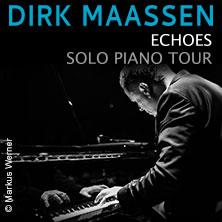 Dirk Maassen - Echoes - Solo Piano Tour