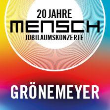 Grönemeyer - 20 Jahre Mensch - Jubiläumskonzert Tour 2022 - Termine und Tickets, Karten -