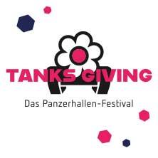 TANKS GIVING - Das Panzerhallen-Festival
