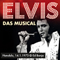 Elvis - Das Musical - Estrel Festival Center