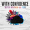 With Confidence + Special Guests: Safe To Say & Milestones
