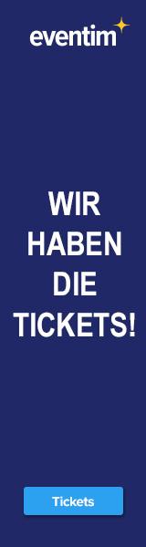 Wir haben die Tickets! Eventim.de